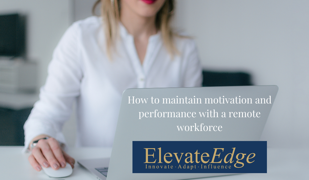 5 Steps to maintain motivation and performance with a remote workforce